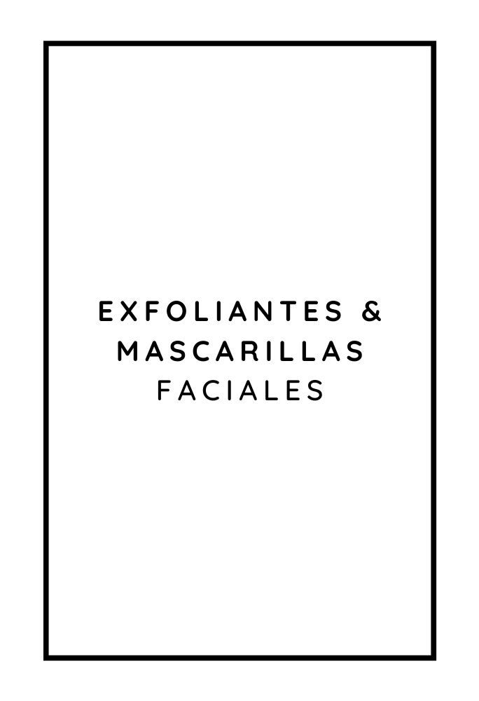 EXFOLIANTES & MASCARILLAS