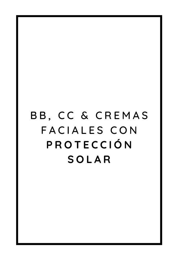 BB, CC & CREMAS CON SPF