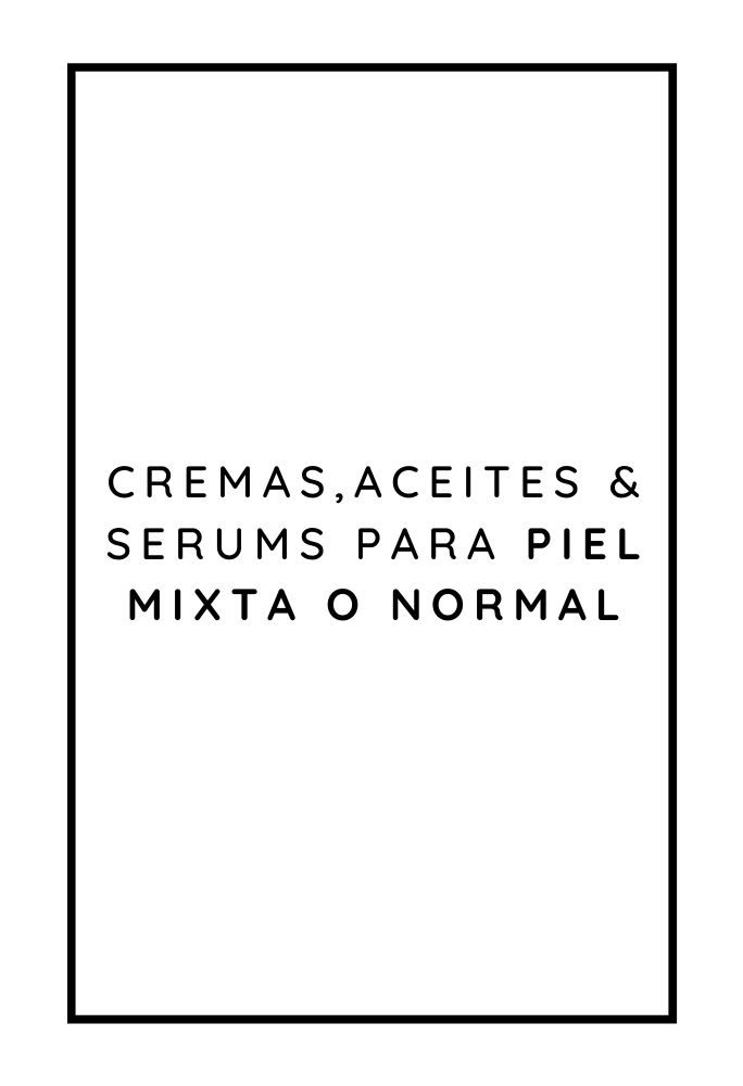 PIEL MIXTA / NORMAL